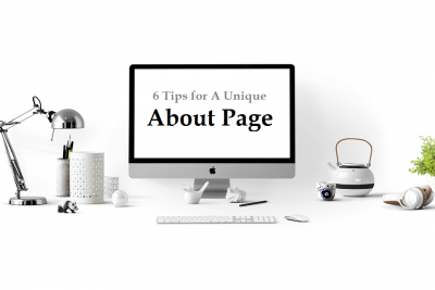 6 Tips for A Unique About Page